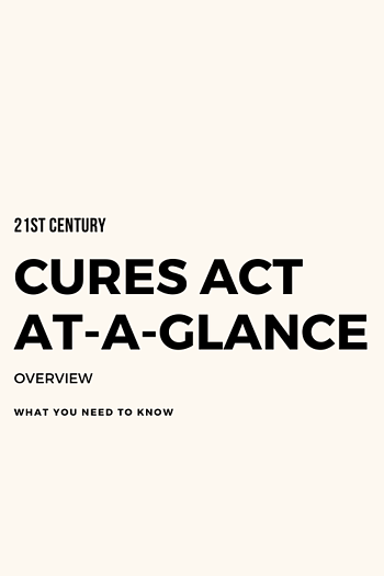 CURES ACT AT-A-GLANCE