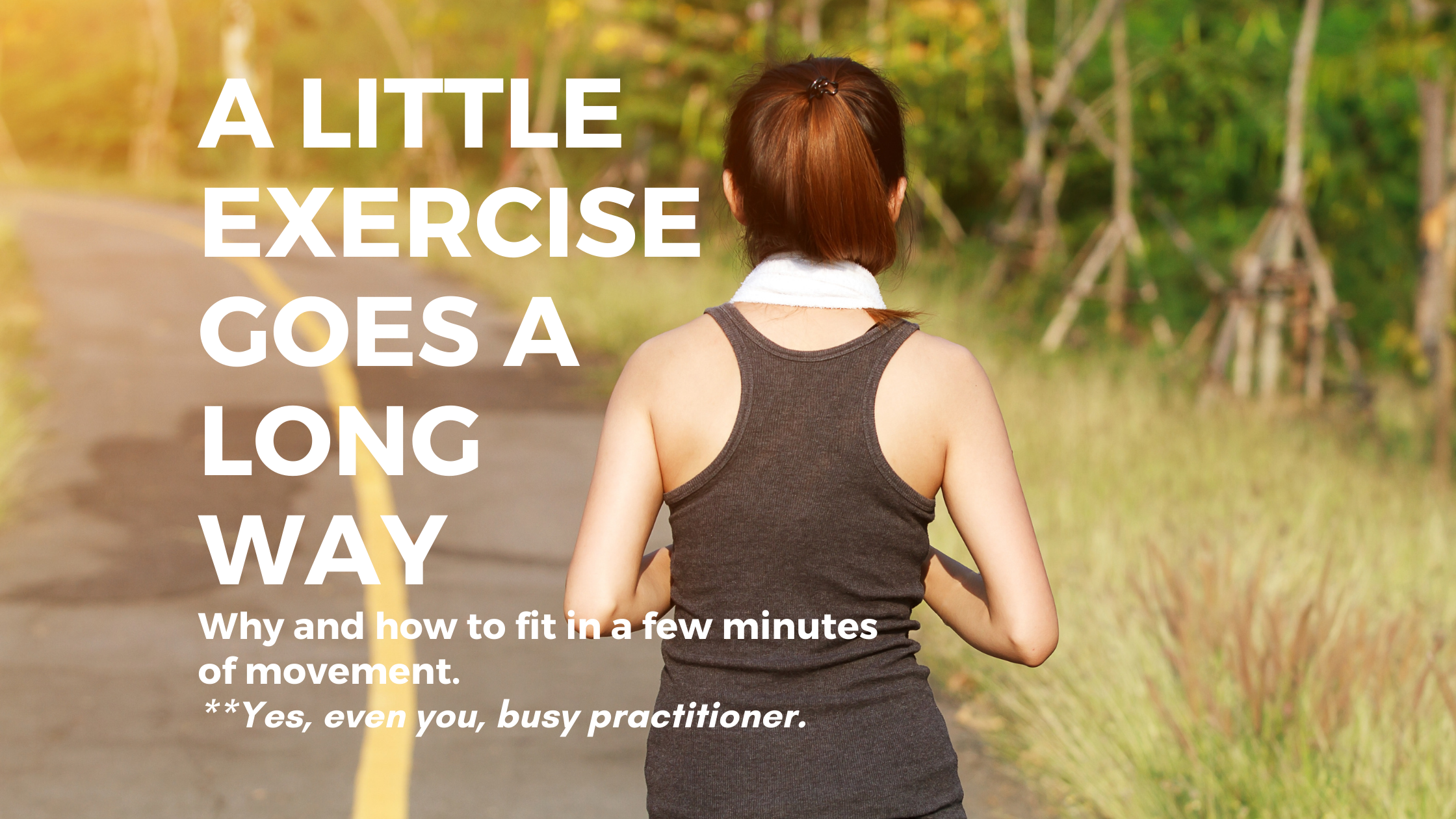 a little exercise goes a long way