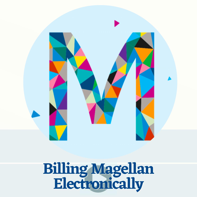 Billing Magellan Electronically