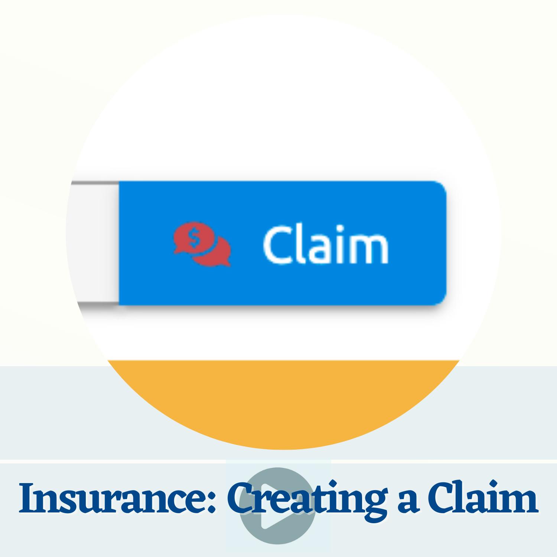 Insurance: Creating a Claim