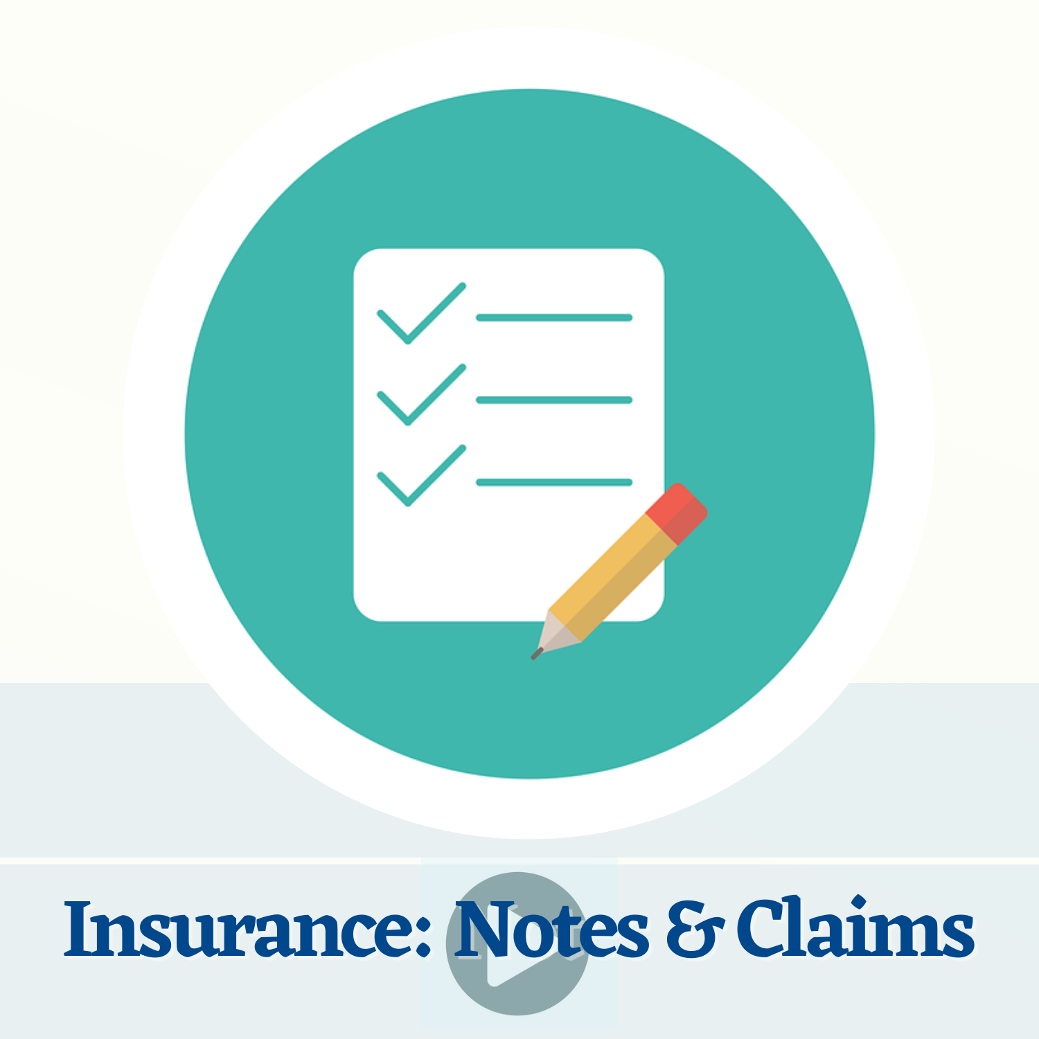 Insurance Notes & Claims