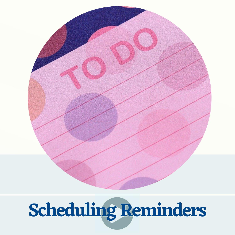Scheduling Reminders